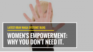 Women's Empowerment: Why you don't need it.
